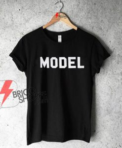 MODEL T-Shirt On Sale