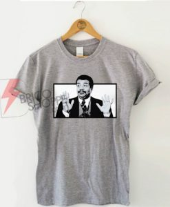 Nei deGrasse Tyson Meme T-Shirt On Sale
