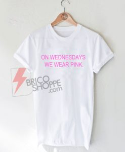 ON-WEDNESDAYS-WE-WEAR-PINK-Shirt-On-Sale