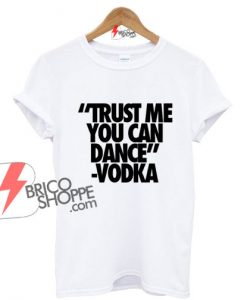 Trust-me-You-Can-Dance-Vodka