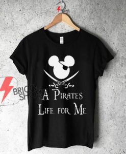 A Pirates Life For Me Mickey Shirt On Sale