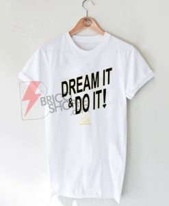 Dream-it-Do-it-Shirt