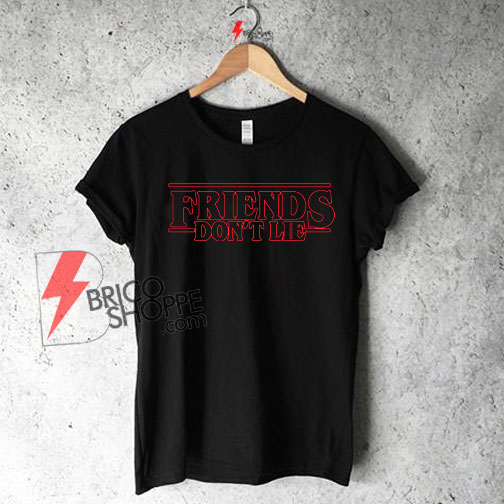 Friends don't lie stranger things Shirt On Sale