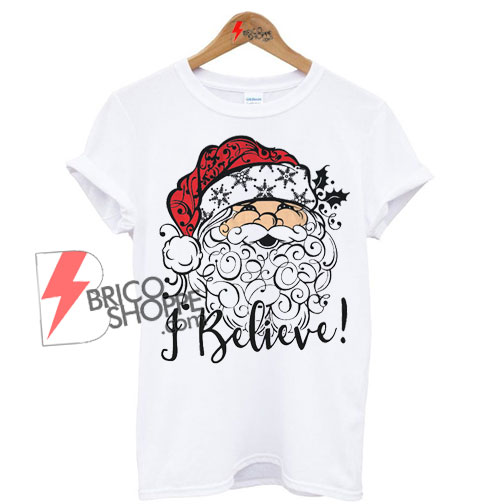 i believe santa christmas shirt