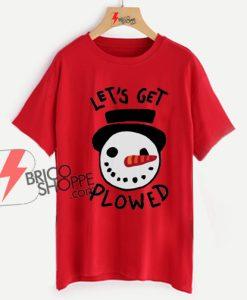 Let's-Get-Plowed-Shirt.-Christmas-shirt-On-Sale