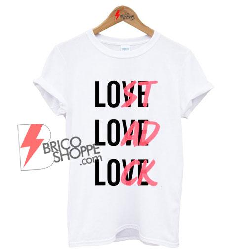Love Lost Load Lock Shirt on Sale
