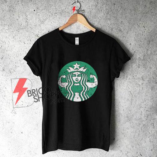 Starbucks-Strong-Shirt-On-Sale