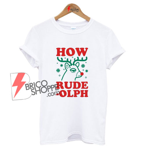 how-rude-olph-Shirt.-christmas-shirt