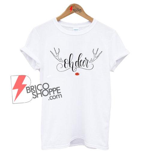oh Deer Christmas Shirt On Sale