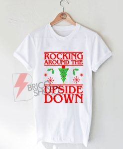 ROCKING-AROUND-THE-UPSIDE-DOWN-Shirt-On-Sale