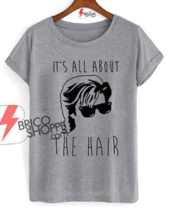 Steve-harrington-Stranger-things-Shirt---It's-All-about-the-hair-T-Shirt
