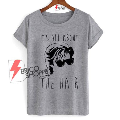 Steve-harrington-Stranger-things-Shirt---It's-All-about-the-hair-T-Shirt