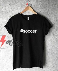 Soccer hashtag #soccer Men Women T-Shirt