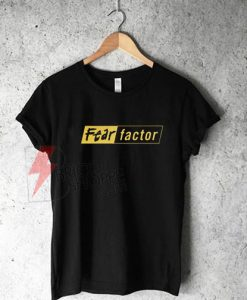 Fear-Factor-Shirt-On-Sale