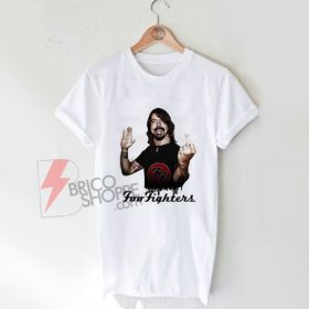 Foo Fighters T Shirt Dave Grohl Foo Fighters Shirt On Sale