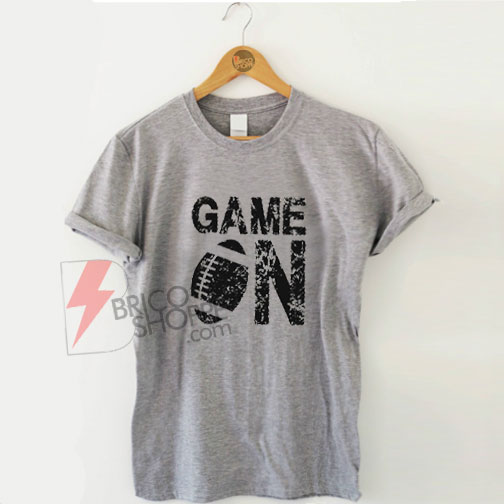 Game On Football T-shirt, Football Shirt On Sale