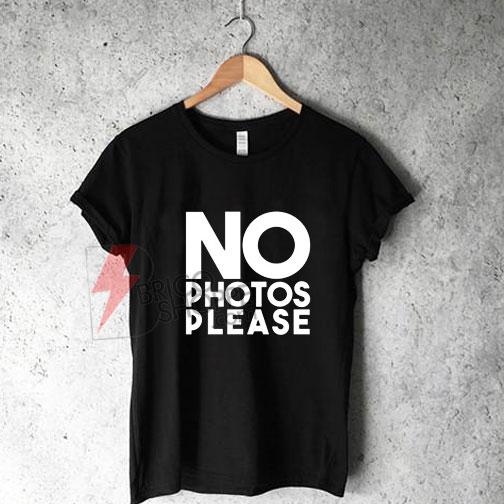 No-Photo-Please-Shirt-On-Sale