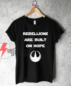Star Wars Rogue One - Rebellions are built on hope