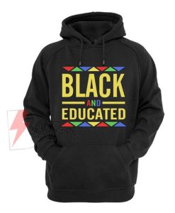 BLACK and EDUCATED Shirt On Sale