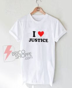 I-Love-Justice-T-Shirts