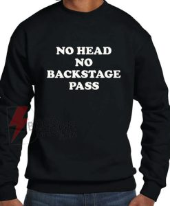 No-Head-No-Backstage-Pass-sweatshirt