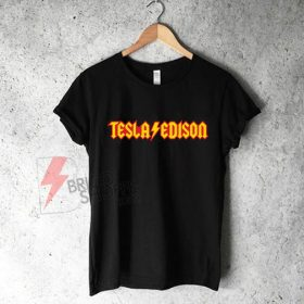 Tesla Edison Shirt On Sale