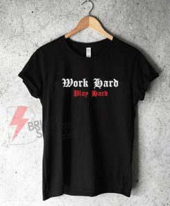 Work-Hard-Play-Hard-Shirt-On-Sale