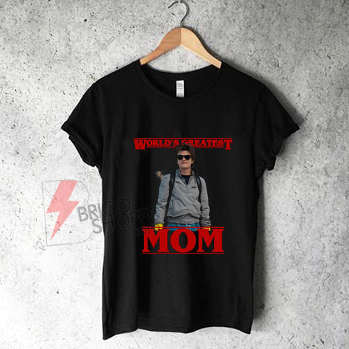 World's-Greatest-Mom---Steve-Harringon---Stranger-Things-Shirt-On-Sale