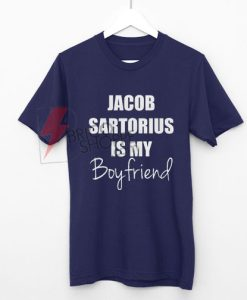 Jacob-Sartorius-is-my-Boyfriend-Shirt-On-Sale