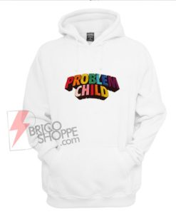 Problem-child-Hoodie-On-Sale