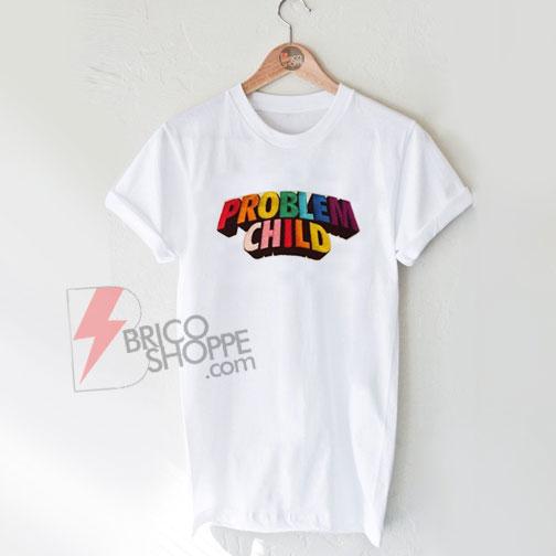 Problem-child-Shirt-On-Sale