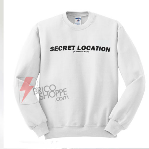 secret-location-sweatshirt-On-Sale