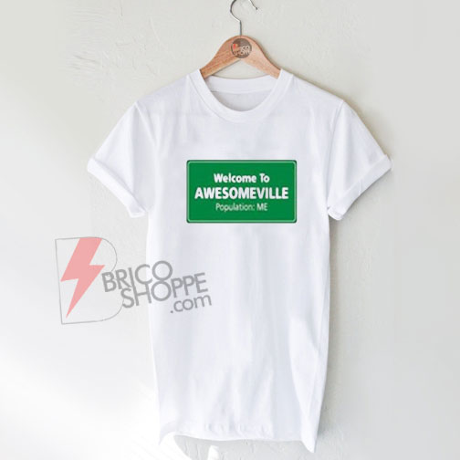 Welcome to awesomeville t-shirt On Sale