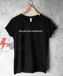 You-Got-Me-Jungshook-T-Shirt-On-Sale
