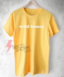 wild-honey-Shirt-On-Sale