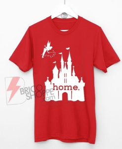 Disney Is My Home T-Shirt-On-Sale