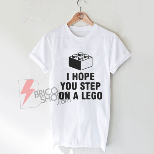 I-Hope-You-Step-On-A-Lego-T-Shirt-On-Sale