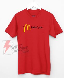 I'm-Hatin'-You-T-Shirt-,-Funny-Shirt-On-Sale