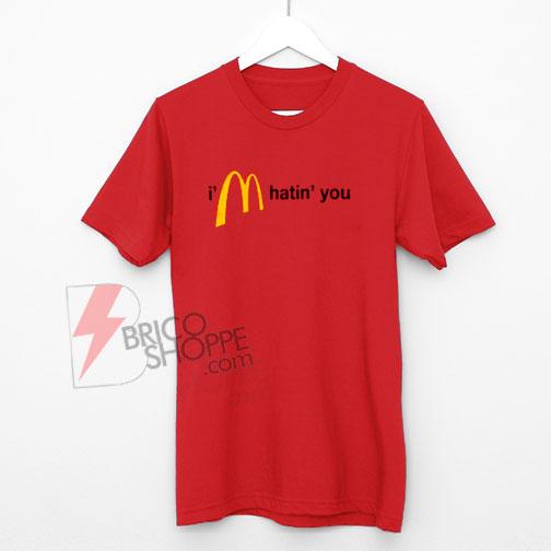 I'm-Hatin'-You-T-Shirt-,-Funny-Shirt-On-Sale