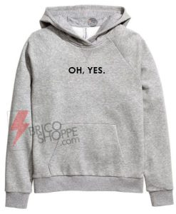 OH-YES-Hoodie-On-Sale