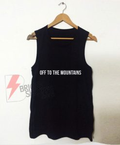 Off-To-The-Mountains-Tank-Top-On-Sale