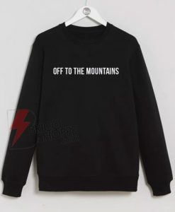Off-to-the-Mountains-Sweatshirt-On-Sale