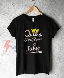 Queen-are-Born-in-July-Shirt-On-Sale