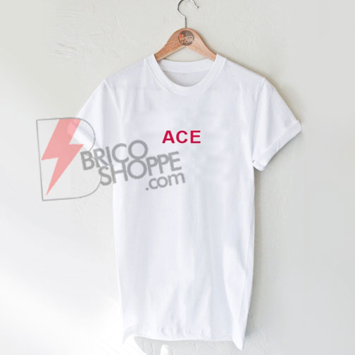 ACE T-Shirt On Sale