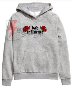 Bad influence Hoodie On Sale