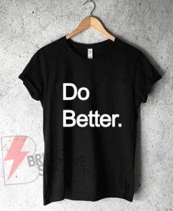 Do Better T-Shirt On Sale