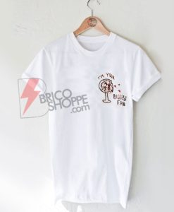 Im Your Biggest Fan Shirt On Sale