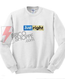 Just Right Logo Sweatshirt Unisex On Sale