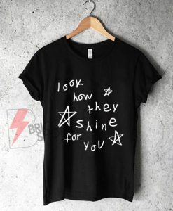 Look how they shine for you Shirt On Sale, Funny Shirt On Sale