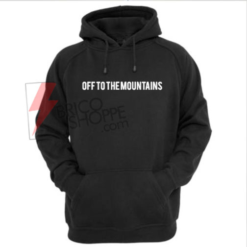 Off-To-The-Mountains-Hoodie-On-Sale